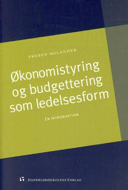 Økonomistyring og budgettering som ledelsesform af Preben Melander