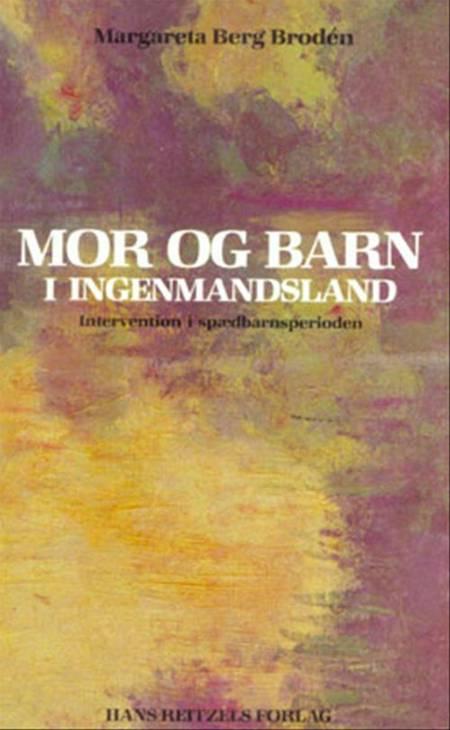 Mor og barn i ingenmandsland af Margaretha Berg Brodén
