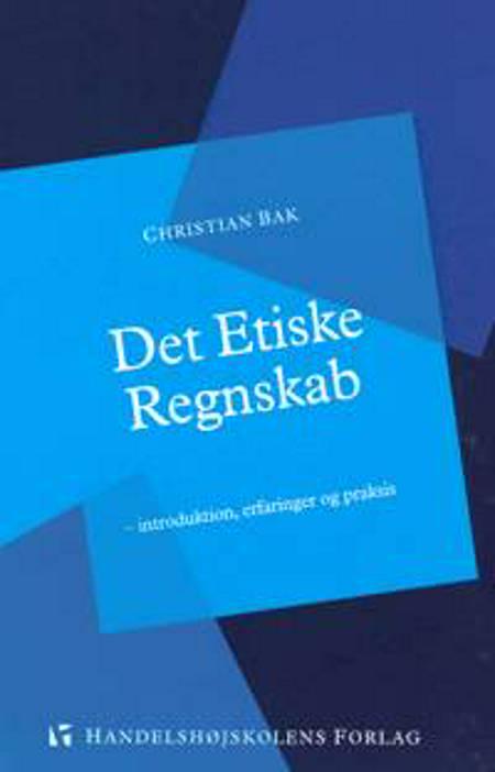 Det etiske regnskab af Christian Bak