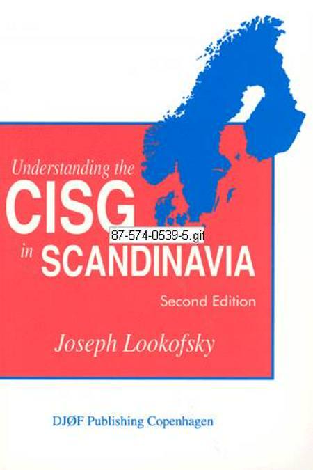Understanding the CISG in Scandinavia af Joseph M. Lookofsky