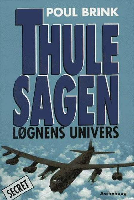 Thule-sagen - løgnens univers af Poul Brink