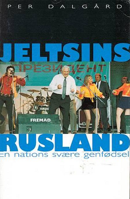Jeltsins Rusland af Per Dalgård