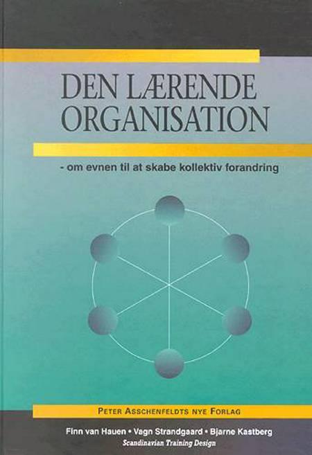 Den lærende organisation af Bjarne Kastberg, Finn van Hauen og Vagn Strandgaard
