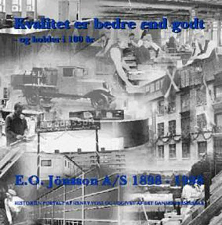 Kvalitet er bedre end godt - og holder i 100 år af Henry Voss