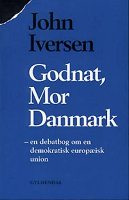 Godnat, Mor Danmark af John Iversen