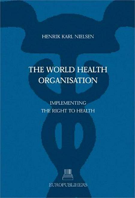 The World Health Organisation af Henrik Karl Nielsen