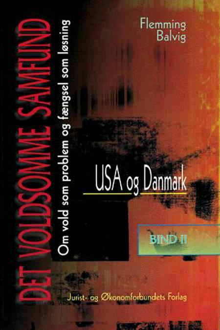 Det voldsomme samfund. USA og Danmark af Flemming Balvig