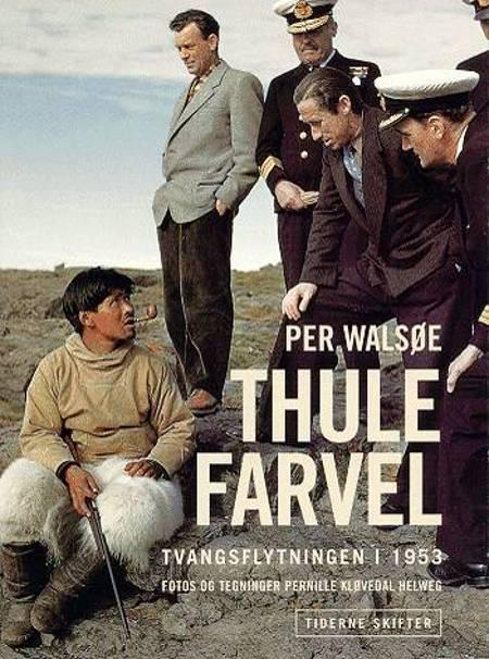 Thule farvel af Per Walsøe