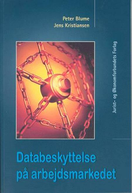 Databeskyttelse på arbejdsmarkedet af Jens Kristiansen og Peter Blume