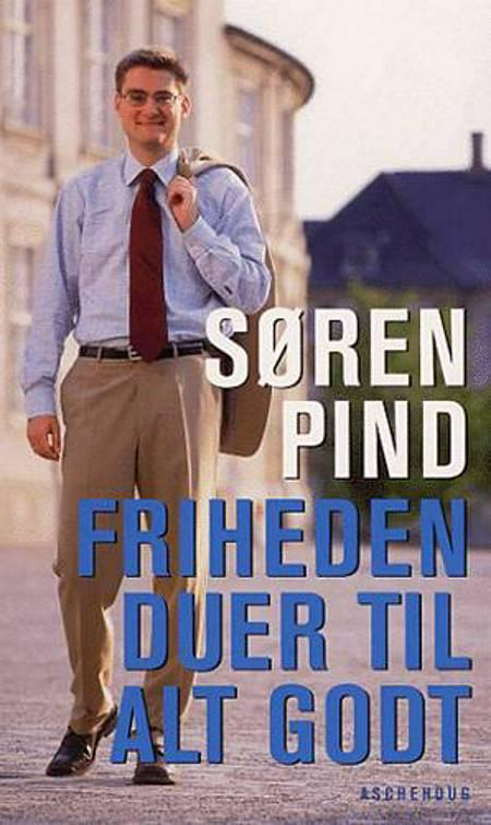 Friheden duer til alt godt af Søren Pind