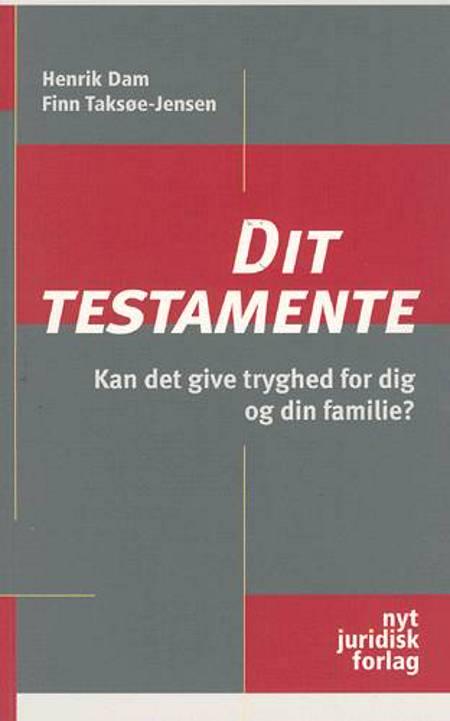 Dit testamente af Finn Taksøe-Jensen og Henrik Dam