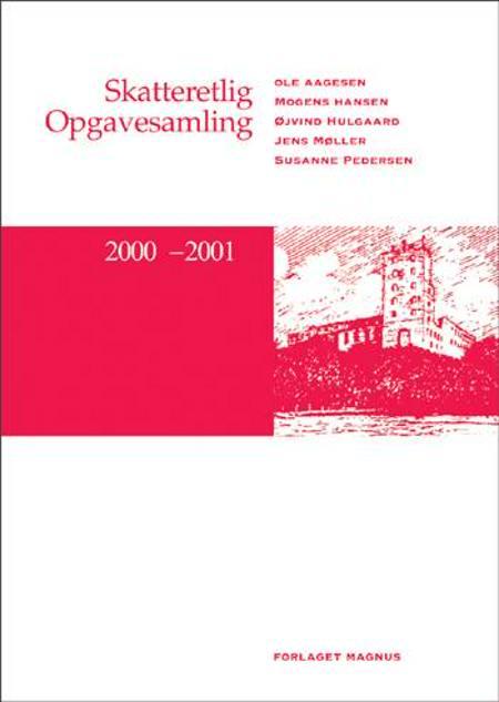 Skatteretlig opgavesamling af Mogens Hansen, Ole Aagesen, Susanne Pedersen og Jens Møller Øjvind Hulgaard m.fl.