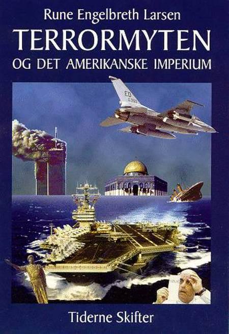 Terrormyten og det amerikanske imperium af Rune Engelbreth Larsen