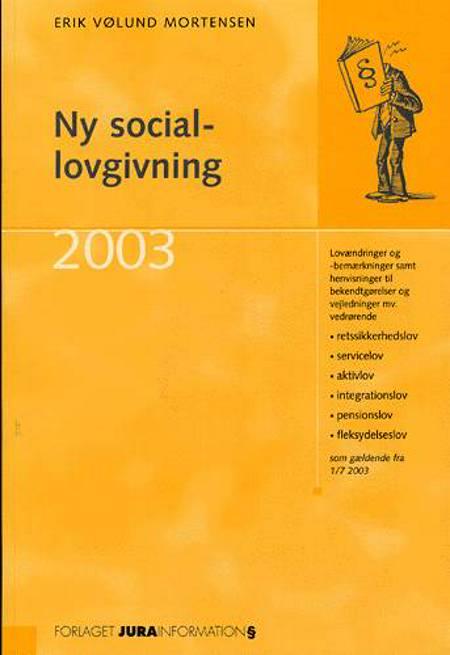 Ny sociallovgivning af Erik Vølund Mortensen