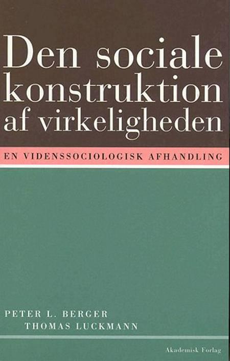Den sociale konstruktion af virkeligheden af Thomas Luckmann og Peter L. Berger