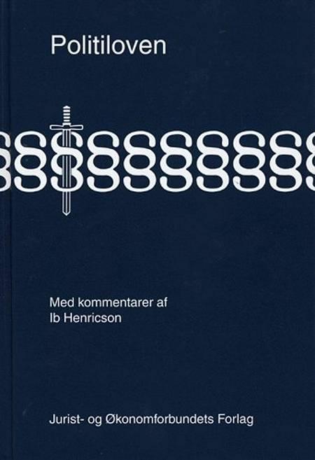 Politiloven med kommentarer af Ib Henricson