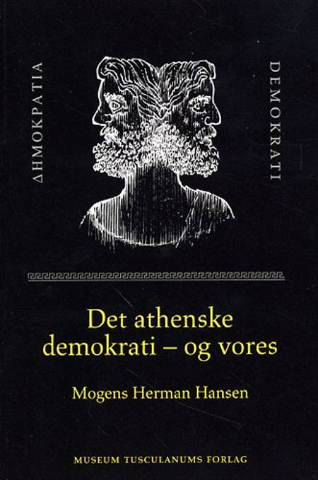 Det athenske demokrati - og vores af Mogens Herman Hansen