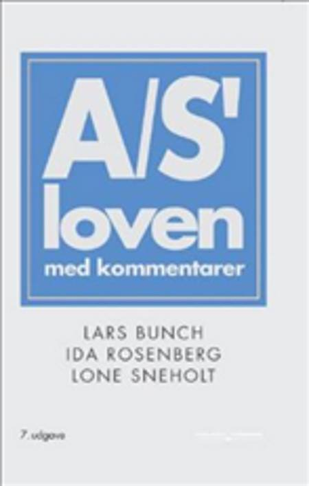 Aktieselskabsloven med ændringer senest af 6. juni 2007 af Lone Sneholt, Ida Rosenmeier og Lars Bunch