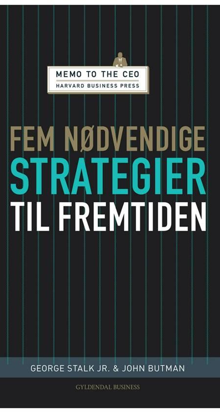 Fem nødvendige strategier til fremtiden af John Butman og George Stalk Jr.
