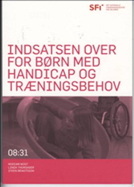Indsatsen over for børn med handicap og træningsbehov af Steen Bengtsson, Linda Thorsager og Miriam Wüst