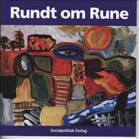 Rundt om Rune af Merete Nordentoft, Vibeke Henningsen og Karin Westh
