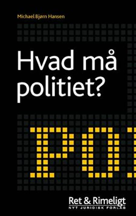 Hvad må politiet? af Michael Bjørn Hansen