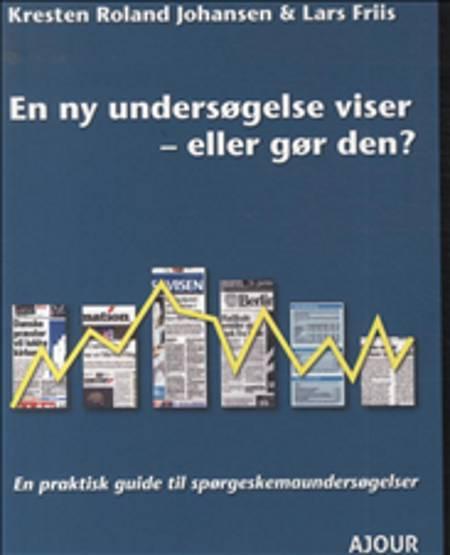 En ny undersøgelse viser - eller gør den? af Kresten Roland Johansen og Lars Friis