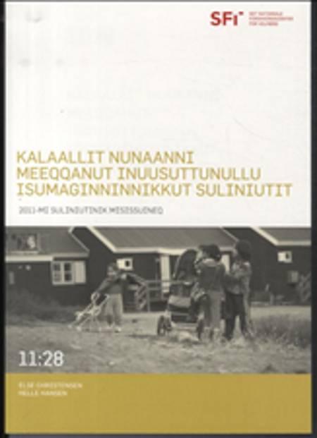 Kalaallit Nunaanni meeqqanut inuusuttunullu isumaginninnikkut suliniutit af Else Christensen og Helle Hansen