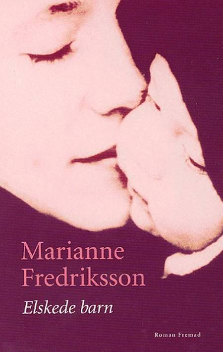 Elskede barn af Marianne Fredriksson