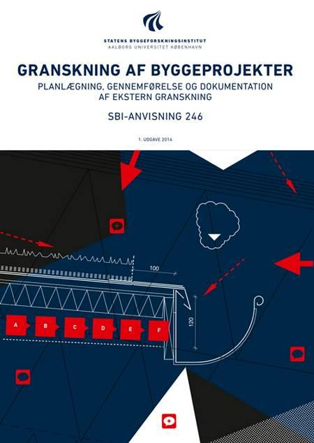 Granskning af byggeprojekter af Tommy Bunch-Nielsen, Ernst Jan de Place Hansen og Niels-Jørgen Aagaard