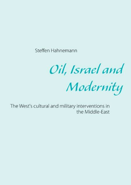 Oil, Israel and modernity af Steffen Hahnemann