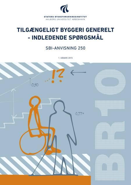 Tilgængeligt byggeri generelt - indledende spørgsmål af Lone Sigbrand og Søren Ginnerup