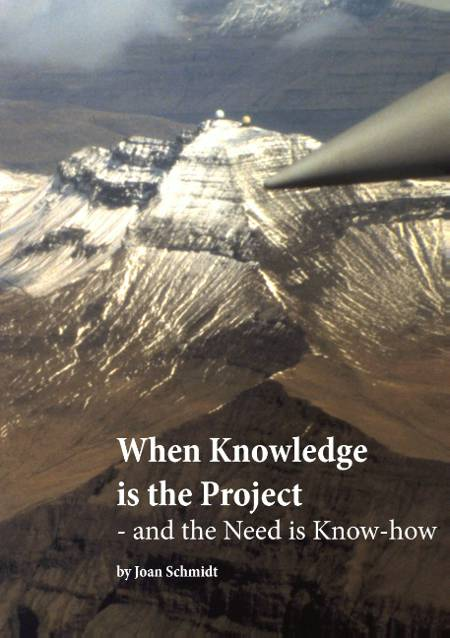 When knowledge is the project - and the need is know-how af Joan Schmidt