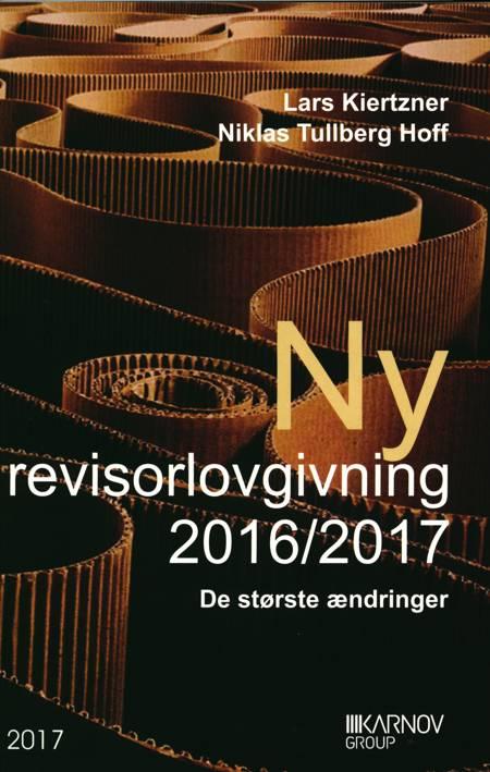 Ny revisorlovgivning 2016/2017 af Lars Kiertzner og Niklas Tullberg Hoff