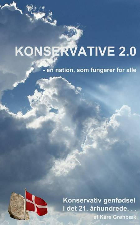 Konservative 2.0 - en nation, som fungerer for alle af Kåre Grønbæk