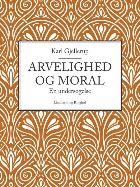 Arvelighed og moral af Karl Gjellerup