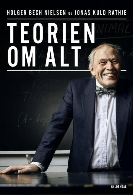 Teorien om alt af Holger Bech Nielsen og Jonas Kuld Rathje