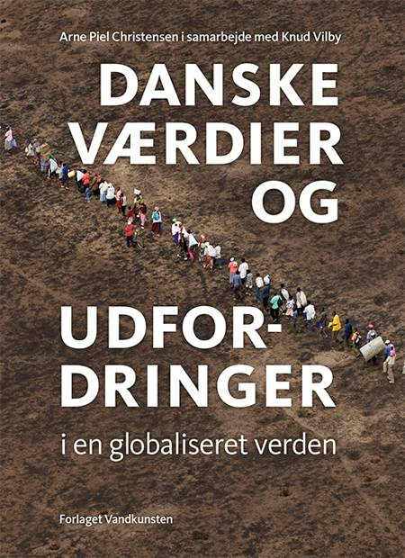 Danske værdier og udfordringer i en globaliseret verden af Knud Vilby og Arne Piel Christensen