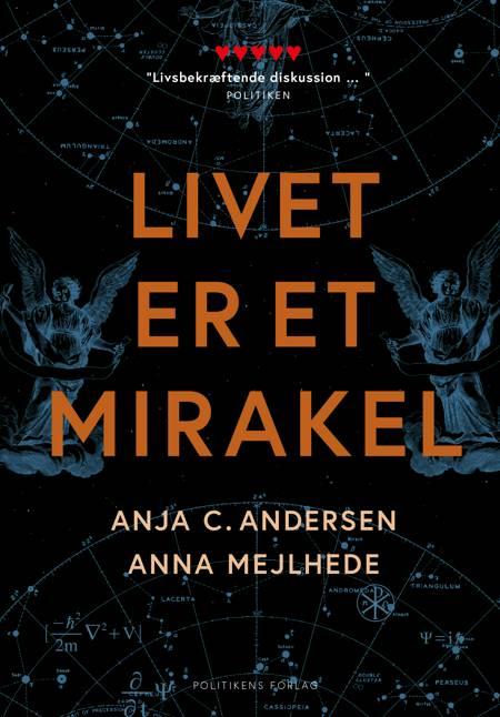Livet er et mirakel af Anja C. Andersen, Anna Mejlhede og Eva Højrup