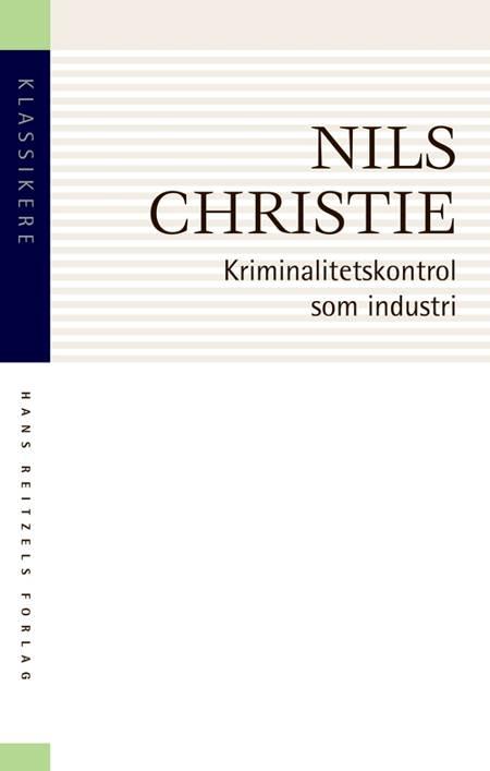 Kriminalitetskontrol som industri af Nils Christie