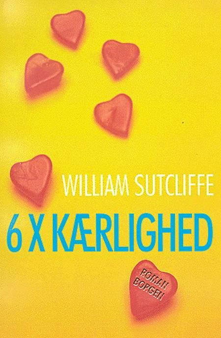 6 × kærlighed af William Sutcliffe