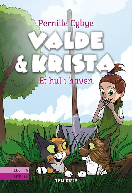Valde & Krista #2: Et hul i haven af Pernille Eybye