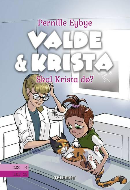 Valde & Krista #6: Skal Krista dø? af Pernille Eybye