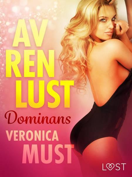 Av ren lust: Dominans af Veronica Must