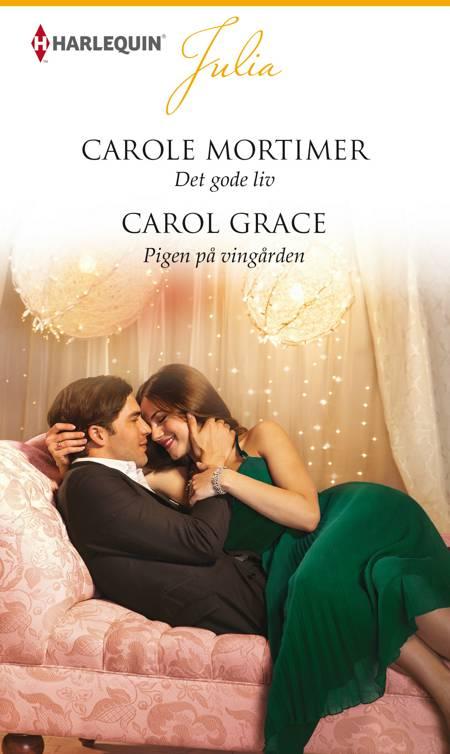 Det gode liv/Pigen på vingården af Carole Mortimer og Carol Grace