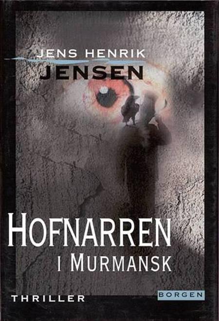 Hofnarren i Murmansk af Jens Henrik Jensen