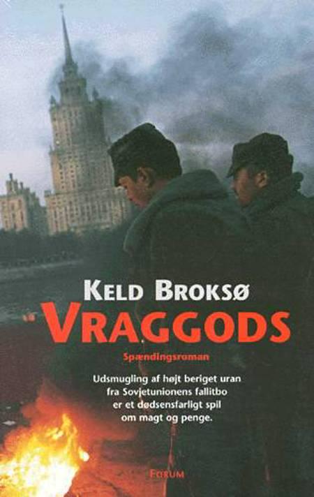 Vraggods af Keld Broksø, Broksø og keld