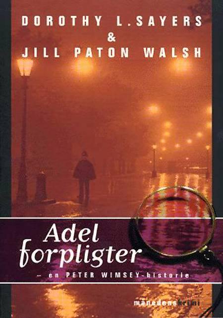 Adel forpligter af Dorothy L. Sayers og Jill Paton Walsh