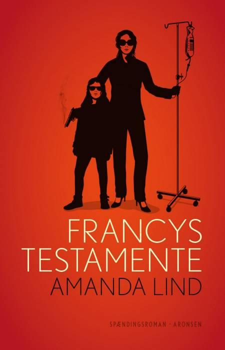 Francys testamente af Amanda Lind