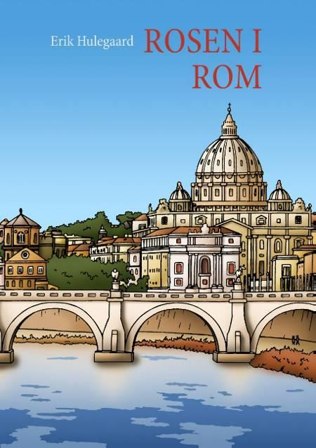 Rosen i Rom af Erik Hulegaard